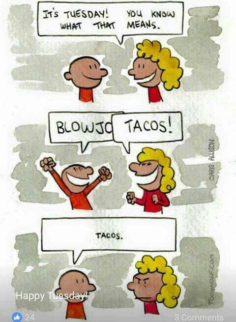 Pin by Clarie Robinson on Humor | Taco tuesdays humor ...
