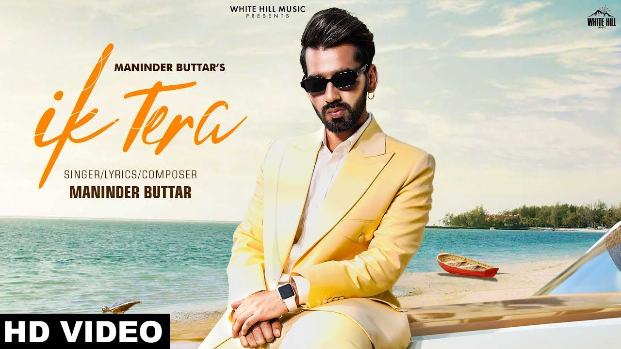 Download Song Ik Tera By Maninder Buttar Djyoungster Maninder Buttar New Song Copyrighted By White Hill Song Description Song Lirik Lagu Studios