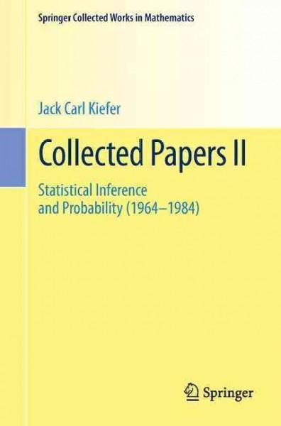Collected Papers: Statistical Inference and Probability 1964-1984