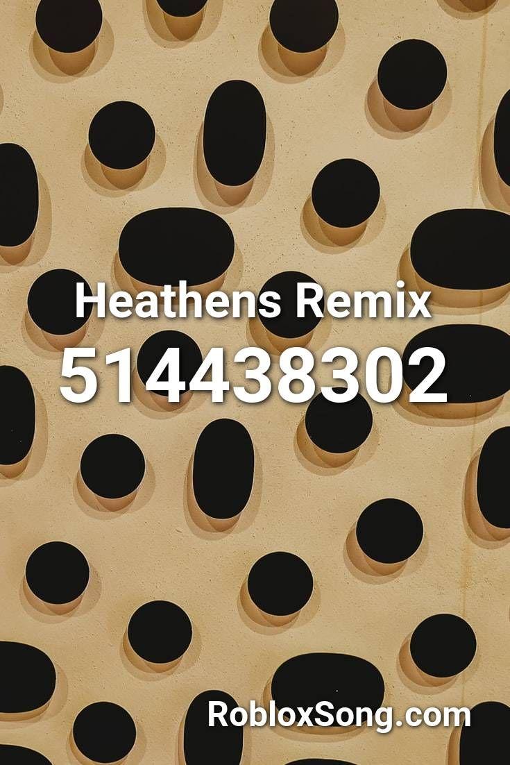 Heathens Remix Roblox Id Roblox Music Codes In 2020 Roblox