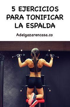 5 Ejercicios para tonificar espalda - Adelgazar en casa -   16 fitness Mujer espalda ideas