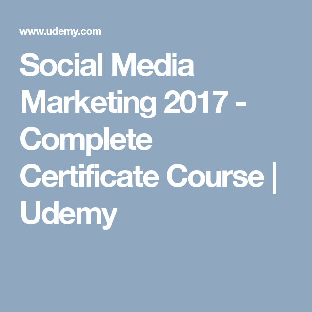 Social Media Marketing 2017 - Complete Certificate Course | Udemy ...