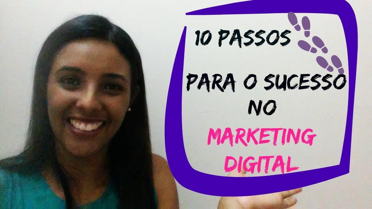 10 Passos Para o Sucesso No Marketing Digital