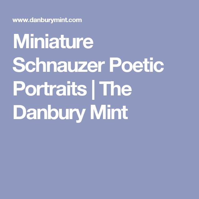 Miniature Schnauzer Poetic Portraits | The Danbury Mint