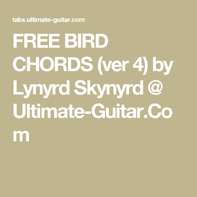 FREE BIRD CHORDS (ver 4) by Lynyrd Skynyrd @ Ultimate-Guitar.Com ...