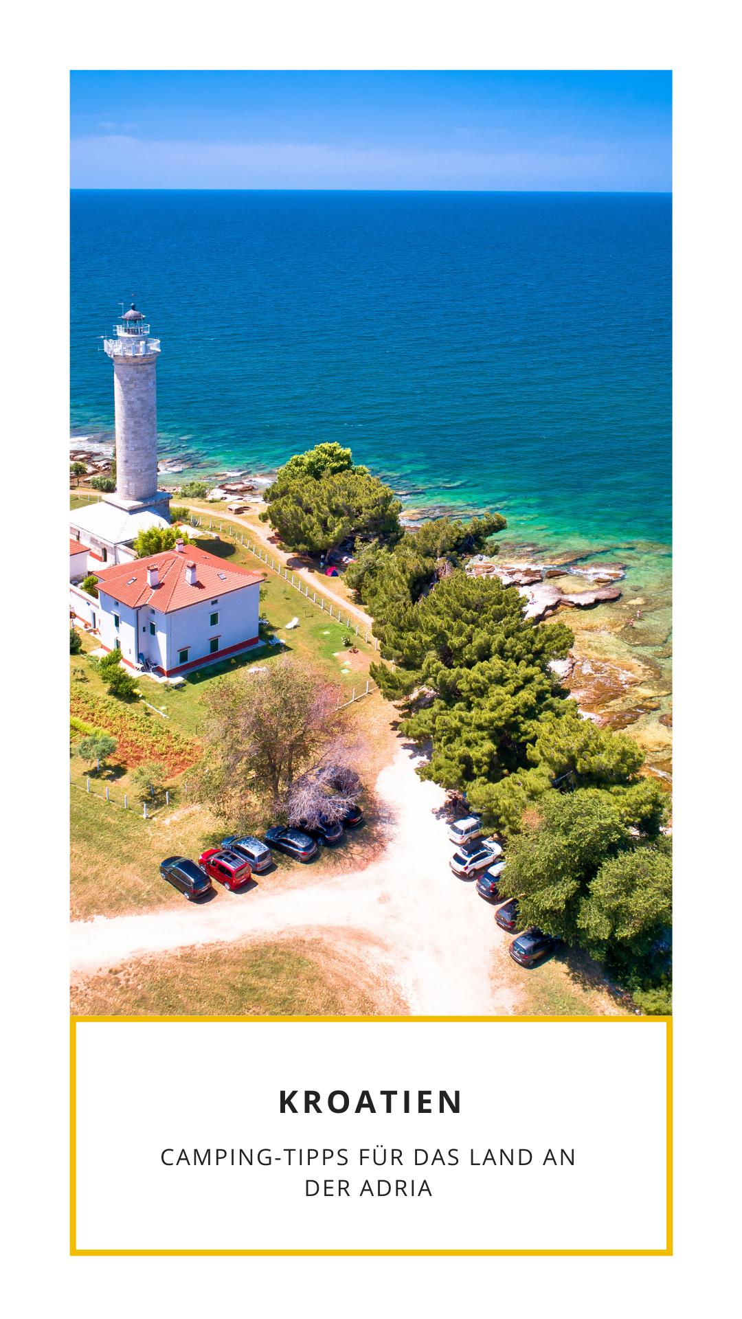 Kroatien: Tipps für euren Camping-Urlaub an der Adria in 10