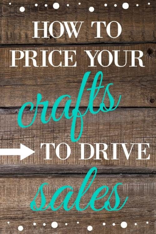 How to Price Your Crafts to Drive Sales #craftstosell