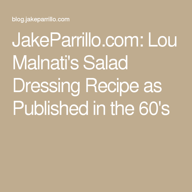JakeParrillo.com: Lou Malnati's Salad Dressing Recipe as Published in the 60's