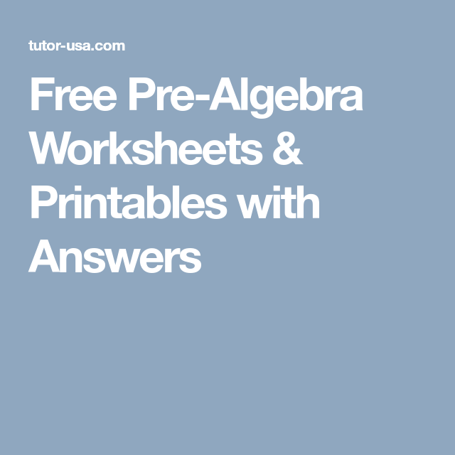 Free Pre-Algebra Worksheets & Printables with Answers | Homeschool ...