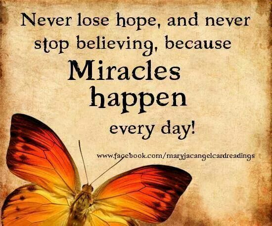 Never Lose Hope And Never Stop Believing Because Miracles Happen Every Day Inspirational Lyrics Never Lose Hope Encouragement Quotes