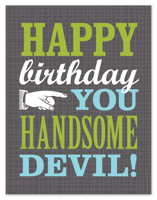 HANDSOME DEVIL | Handsome Devil | Happy birthday wishes, Happy