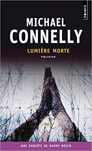 Amazon Fr Lumiere Morte Michael Connelly Robert Pepin Livres Livre Policier Livre Mort