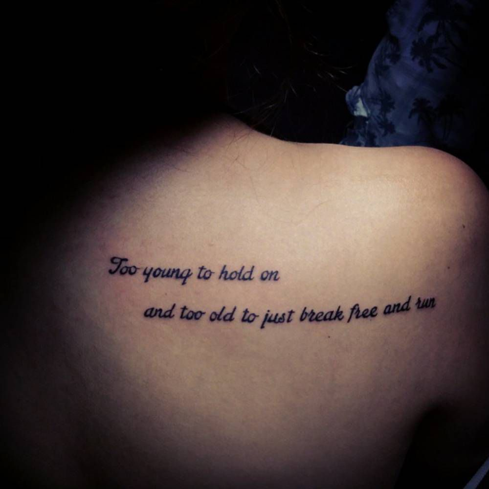 "Shoulder Blade Tattoo Saying ""Too Young To Hold On And Too"