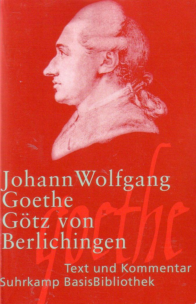 Gotz Antwortet Mich Ergeben Auf Gnad Und Ungnad Mit Wem Redet Ihr Bin Ich Ein Rauber Sag Deinem Hauptmann Gotz Von Berlichingen Wolfgang Goethe Suhrkamp