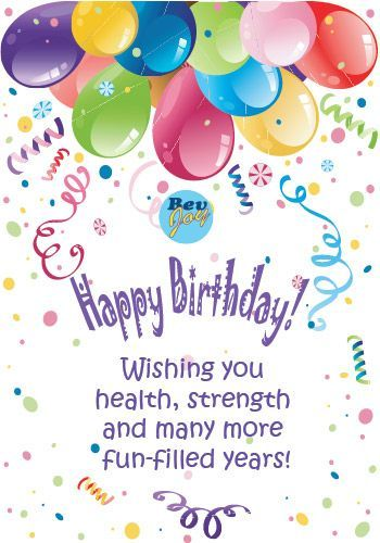 Happy Birthday Wishing You Health Strength And Many More Fun