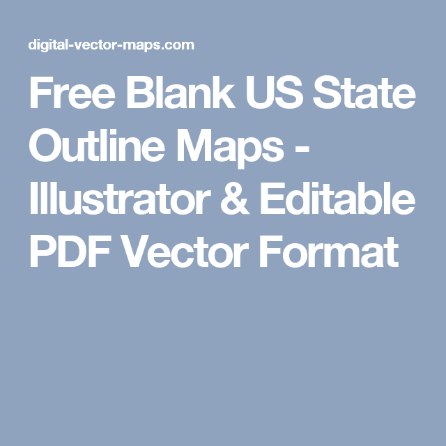 Free Blank US State Outline Maps Illustrator Editable PDF - Blank us state outline map