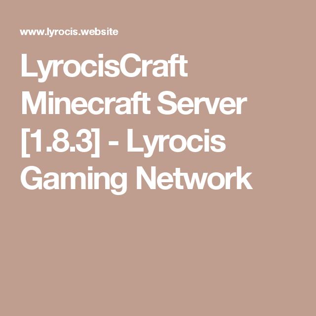 LyrocisCraft Minecraft Server [1.8.3] - Lyrocis Gaming Network ...
