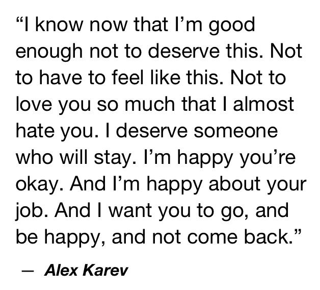 Alex Karev To Izzie Stevens When She Left Him And Tried To Come Back Grey Anatomy Quotes Anatomy Quote Grey Quotes