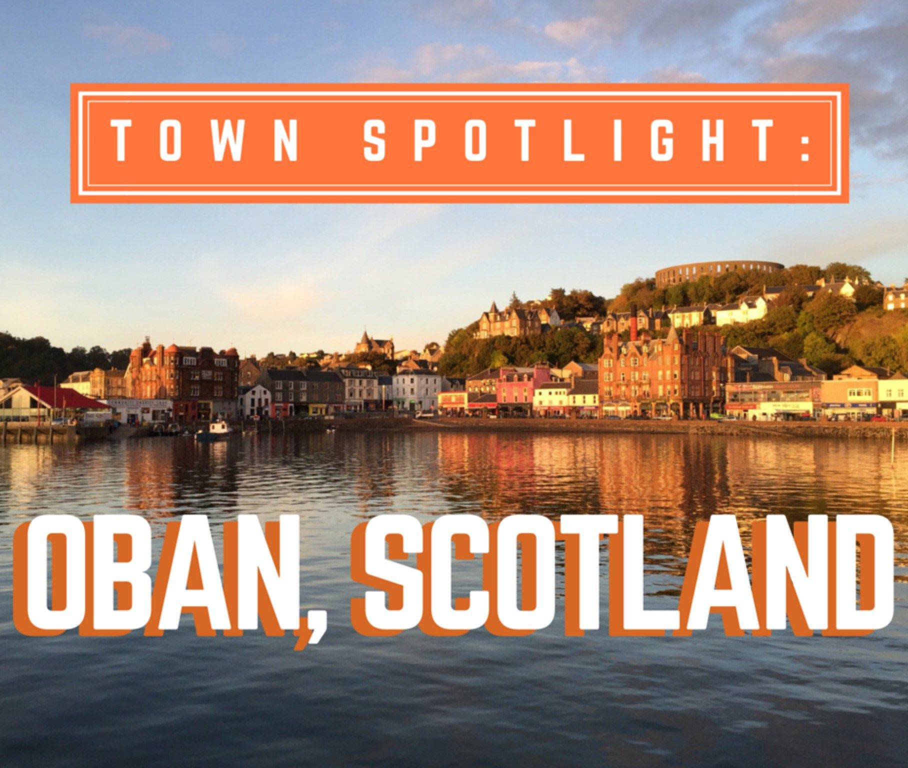 Town Spotlight: Oban, Scotland | Tucked away in the far western coast of Scotland lies Oban, a town built on whisky and and coastal Scottish charm.