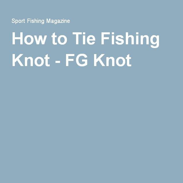 How to Tie Fishing Knot - FG Knot | Fishing | Fishing knots