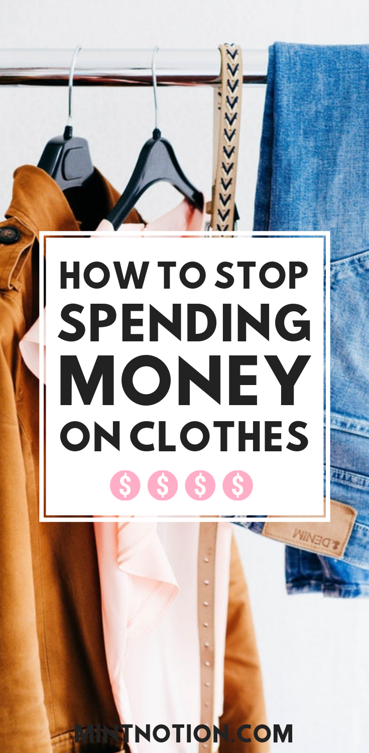 Stop Spending Money On Clothes 10 Tricks To Kick Your Shopping Habit Stop Spending Money On Clothes 10 Tricks To Kick Your Shopping Habit