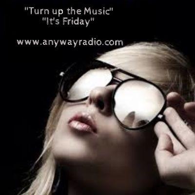 Turn up the music...Παρασκευή επιτέλους..!! Get tuned & listen real music  Volume_up ► PLAY ▂ ▃ ▅ █ Join us! ►www.anywayradio.com