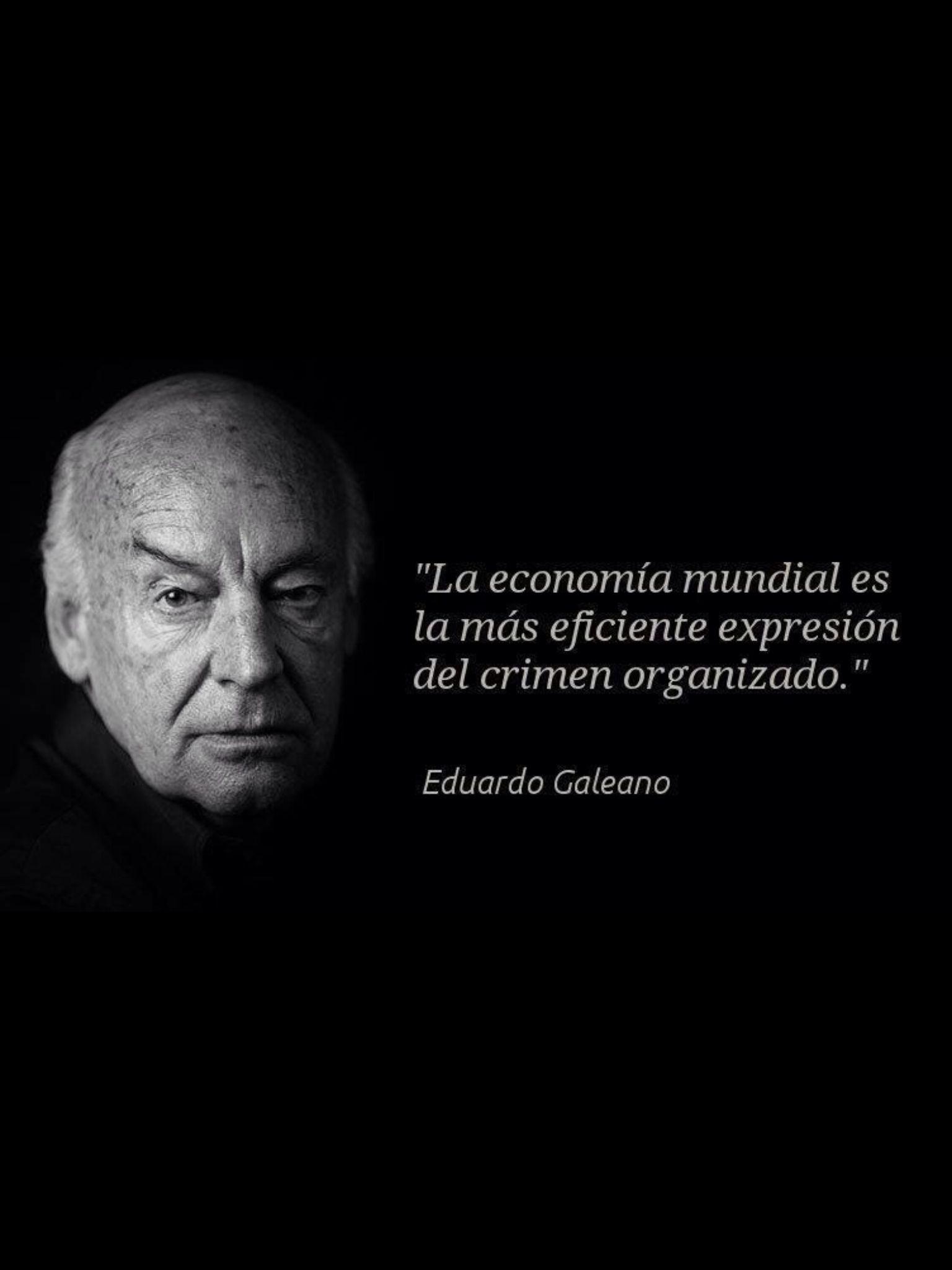 26 Ideas De Eduardo Galeano Citas Frases Frases Frases Bonitas