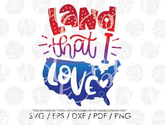 Download Land That I Love SVG - Cute Kids Adults Boy Girl America ...