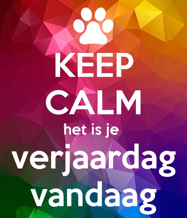 'KEEP CALM het is je  verjaardag vandaag' Poster