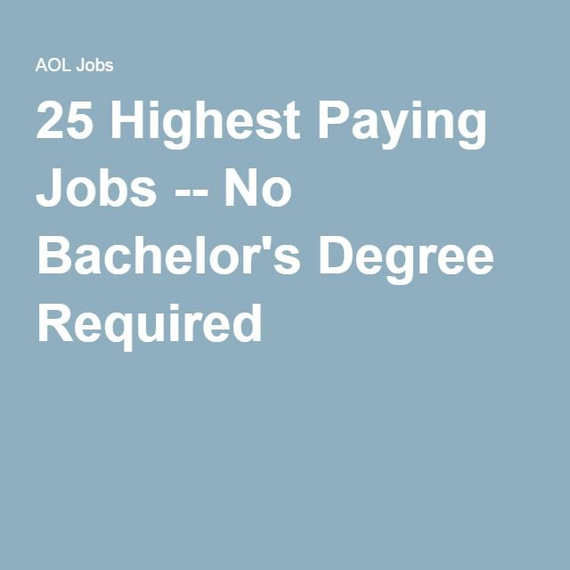 25 Highest Paying Jobs -- No Bachelor\'s Degree Required   Pinterest ...