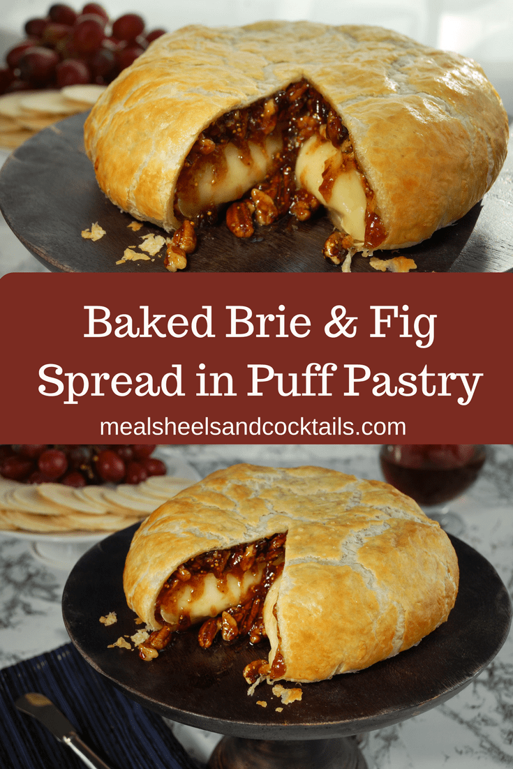 Baked Brie & Fig Spread in Puff Pastry - Meals, Heels & Cocktails