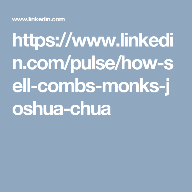 https://www.linkedin.com/pulse/how-sell-combs-monks-joshua-chua
