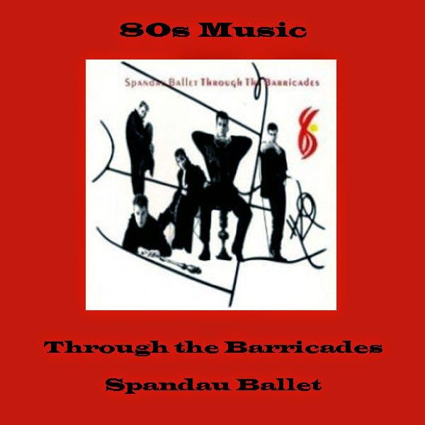 Resultado de imagen de through the barricades single spandau ballet