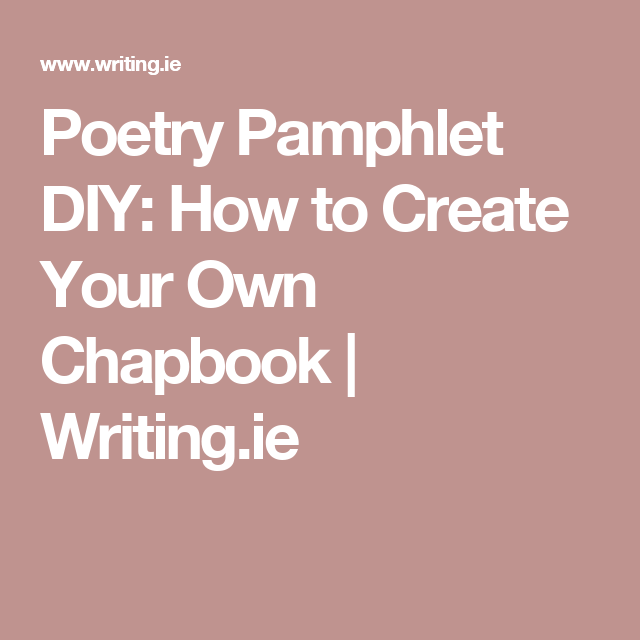 poetry pamphlet diy how to create your own chapbook writing ie