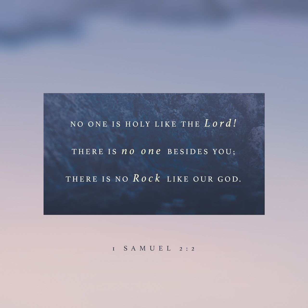 No One Is Holy Like The Lord There Is No One Besides You There