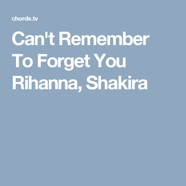 Cant Remember To Forget You Rihanna Shakira Musik Pinterest
