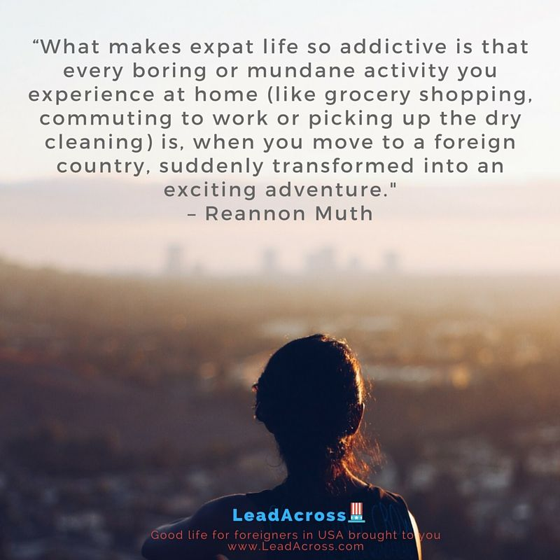 Quotes For All Of Us Expats Foreigners Travelers Leadacrosscultures Life In Usa Life Quotes