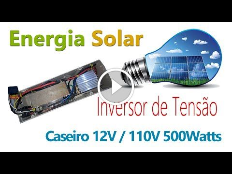 Inversor de Tensão Caseiro 12v 110v 500 watts #Teste 1                                           Veja neste vídeo os testes finais para o Inversor de tensão de 12 volts para 110 volts de 500... inversor de tensão 500 watts, Inversor para Energia solar de 500 watts, Invrsor de Tensão