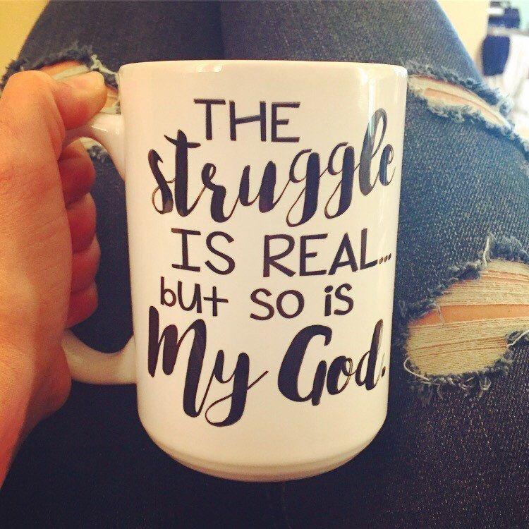 Scripture Mug, Religious mug, God, Christian coffee mug with saying, Gift, Quote, bible verse mug, the struggle is real so is my God, Jesus