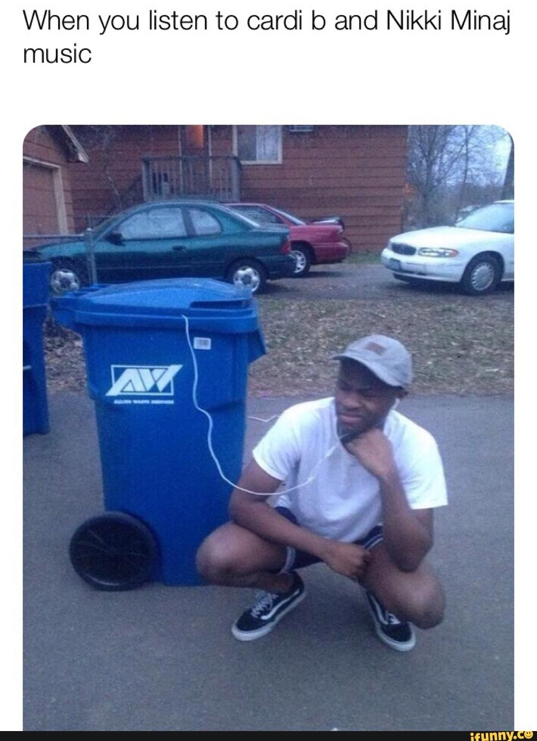When You Listen To Cardi B And Nikki Minaj Music Ifunny Trash Meme Memes Current Mood Meme