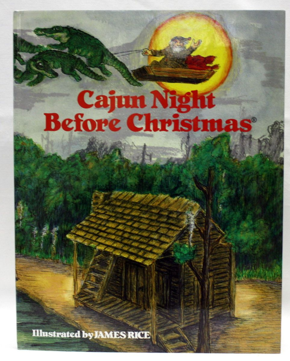 the cajun night before christmas tells the story of the night before christmas as it happened