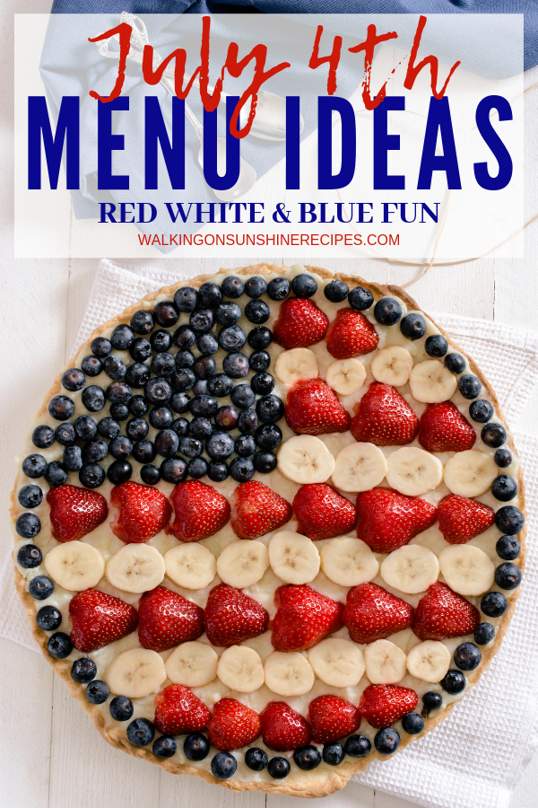 July 4th Menu Ideas -Plan the perfect Independence Day Menu with Traditional 4th of July Foods and this spectacular menu of delicious, colorful patriotic food from Walking on Sunshine Recipes. #july4th #fourthofjuly #july4thdessert #patriotic #patrioticfood #redwhiteandblue #redwhiteblue #redwhitebluedesserts #redwhitebluefood