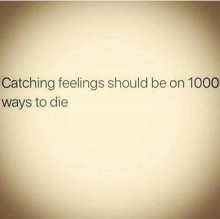 Catching Feelings Should Be On 1000 Ways To Die 1000 Ways To Die Catching Feelings Feelings