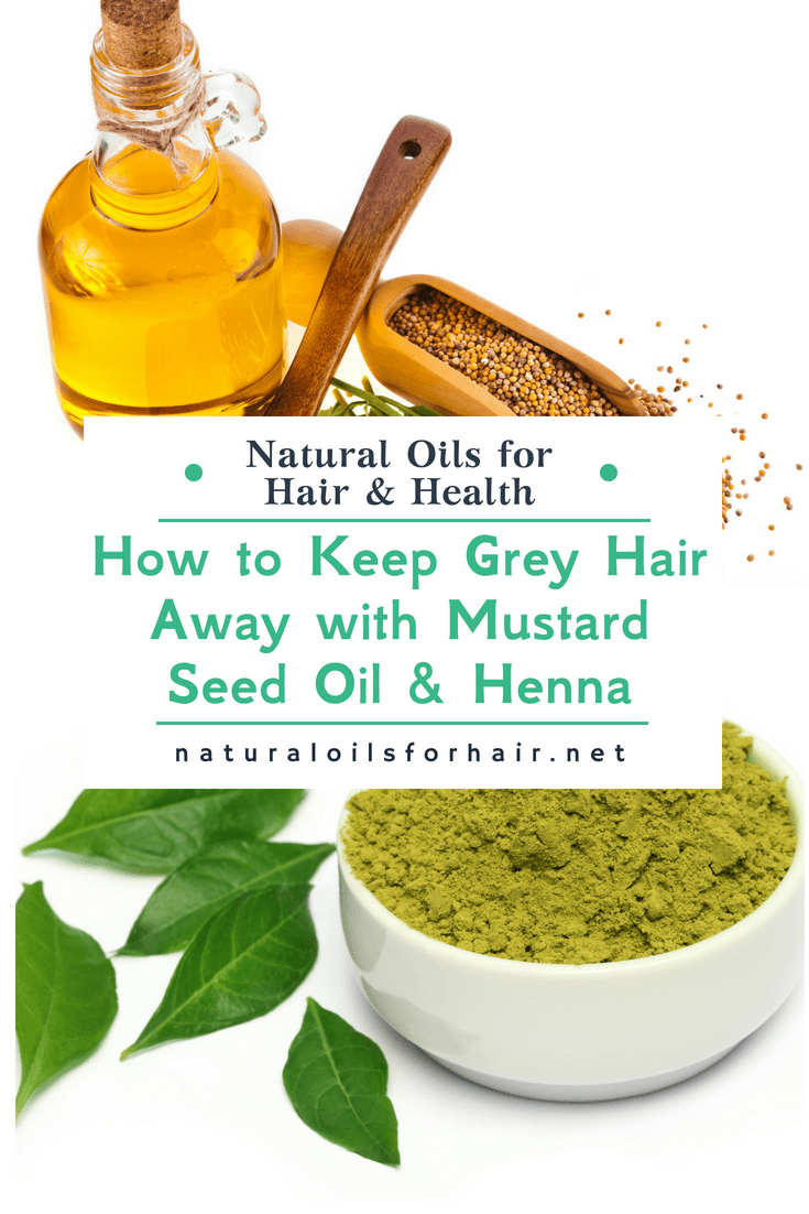 How To Keep Grey Hair Away With Mustard Seed Oil Henna Mustard Oil For Hair Mustard Seed Oil Natural Hair Oils