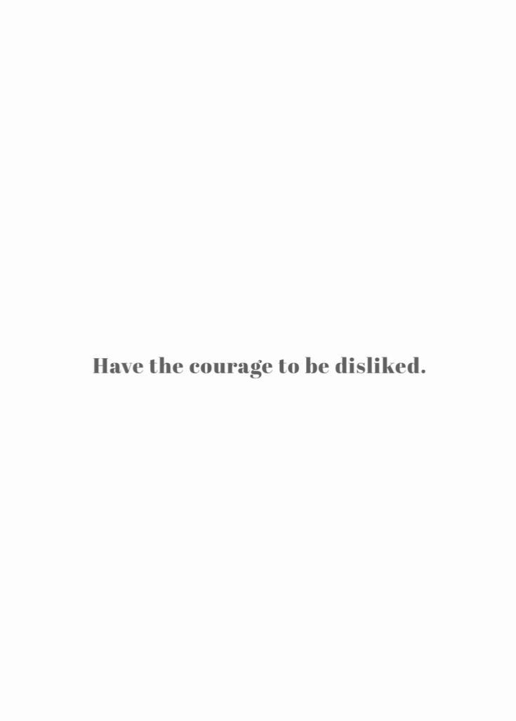 The Courage To Be Disliked.