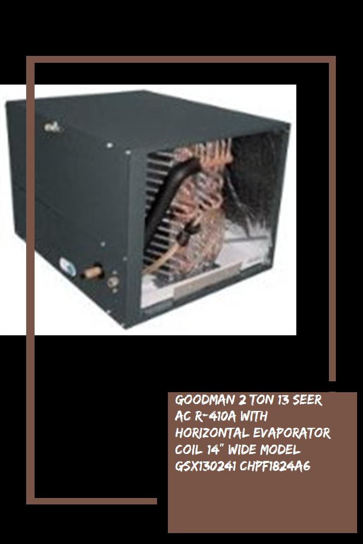 Goodman 2 Ton 13 SEER AC R410a with Horizontal Evaporator
