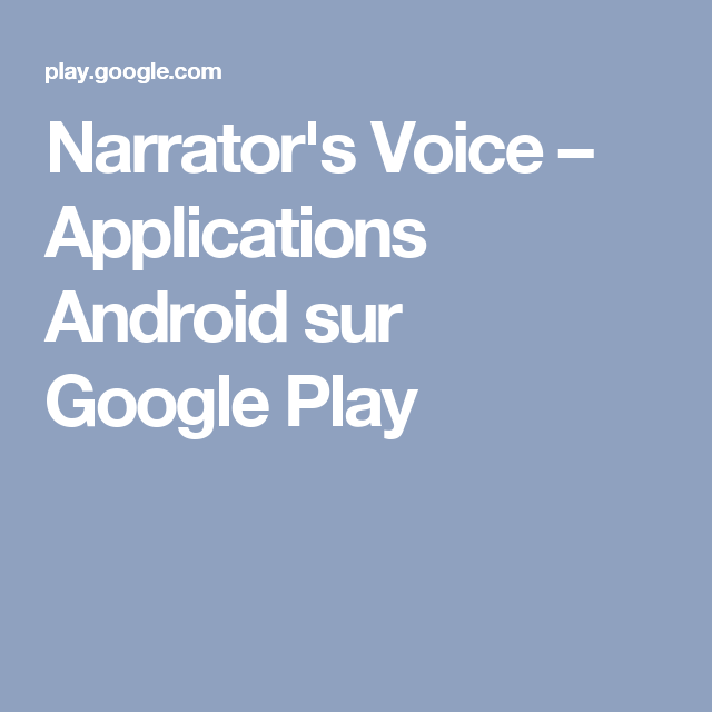 Narrator's Voice Applications Android sur Google Play