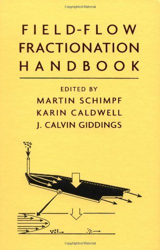 Field-flow fractionation handbook / edited by Martin E. Schimpf, Karin Cadwell, J. Calvin Giddings