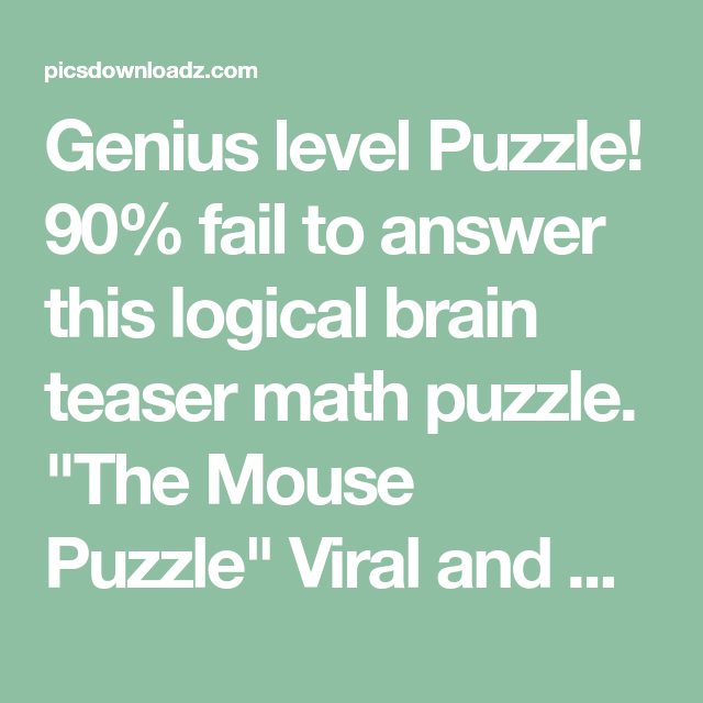 The Mouse Puzzle – Most Viral & Logic Brain Teasers Math Puzzle ...