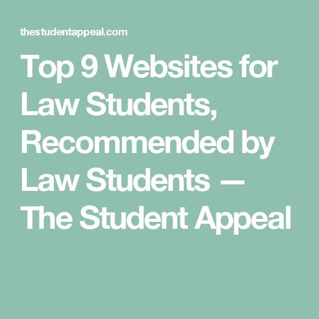 Top 9 Websites For Law Students Recommended By Law Students The Student Appeal Law Student Student Student Life
